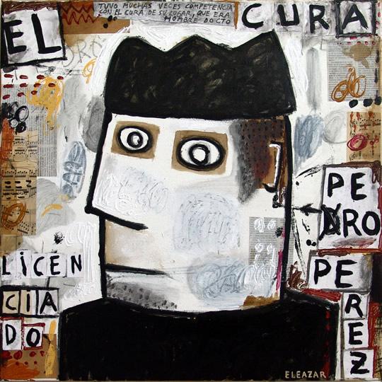 El Cura Pero Pérez: Tuvo muchas veces competencia con el cura de su lugar, que era hombre docto...