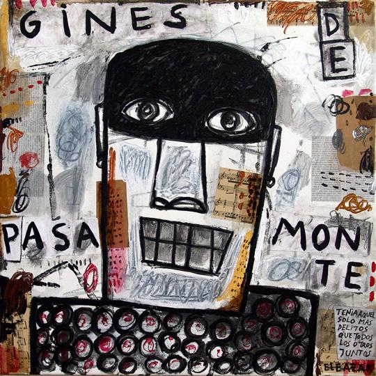 Ginés de Pasamonte: Tenía aquel solo más delitos que todos los otros juntos