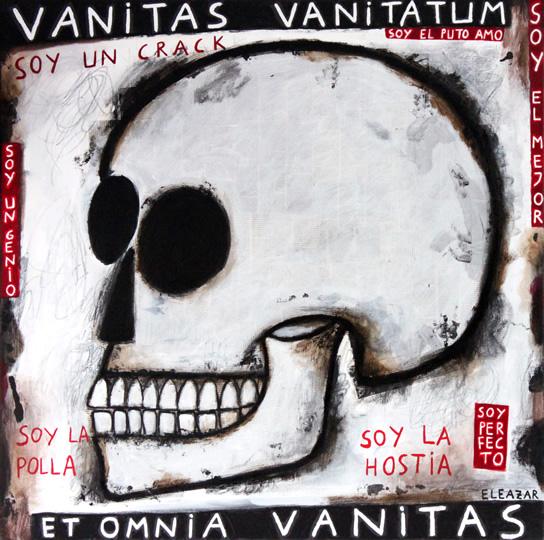 Vanitas Vanitatum et Omnia Vanitas